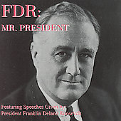 Franklin D. Roosevelt: Mr. President *