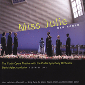 Ned Rorem: Miss Julie, etc / David Agler, et al