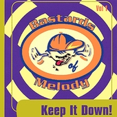 Bastards of Melody: Keep It Down [EP]
