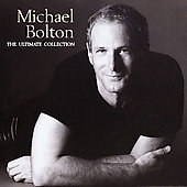 Michael Bolton: The Ultimate Collection