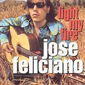José Feliciano: Light My Fire [Camden]