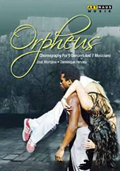 Orpheus - Choreography for 9 dancers and 7 musicians: Music by Tchaikovsky, Talbot, Monteverdi, Gluck, Philip Glass / Théatre National de Chaillot [DVD]