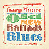Gary Moore: Old, New, Ballads, Blues
