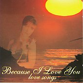 Various Artists: Because I Love You: Love Songs