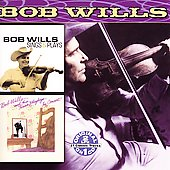 Bob Wills: Sings & Plays/In Concert