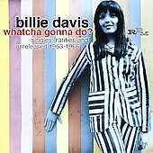 Billie Davis: Whatcha Gonna Do? Singles, Rarities and Unreleased 1963-1966 *