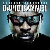 David Banner: The Greatest Story Ever Told [Edited]