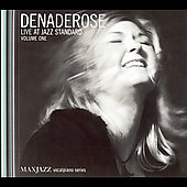 Dena DeRose: Live at Jazz Standard, Vol. 1