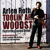 Arlen Roth: Toolin' Around Woodstock [Digipak] *