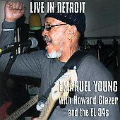 Emanuel Young: Live In Detroit Emanuel Young With Howard Glazer And The El 34S