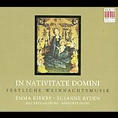 In Nativitate Domini - Festliche Weihnachtsmusik / Kirkby, Ryden, et al