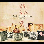 Guo Yue: Music, Food and Love [Digipak]