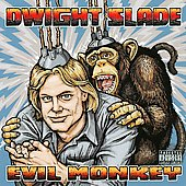 Dwight Slade: Evil Monkey [PA] *