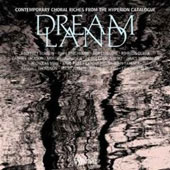 Dreamland / Polyphony, Holst Singers, Trinity College Choir Cambridge