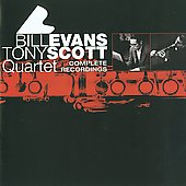 Bill Evans & Tony Scott/Bill Evans Tony Scott Quartet/Bill Evans (Piano): Complete Recordings