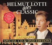 Helmut Lotti: Helmut Lotti Goes Classic: The Castle Album [Special CD & DVD Edition]