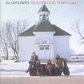 The Jayhawks (Rock/Alternative Country-Rock): Hollywood Town Hall