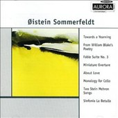 Oistein Sommerfeldt: Towards a Yearning; From William Blake's Poetry; Fable Suite No. 3; Etc.