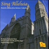 Sing Alleluia / Rochester Cathedral Choir