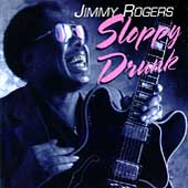 Jimmy Rogers (Blues): Sloppy Drunk