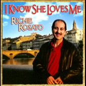 Richie Rosato: I Know She Loves Me