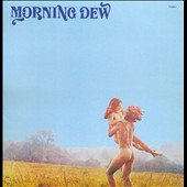 The Morning Dew: At Last: 1968-1970