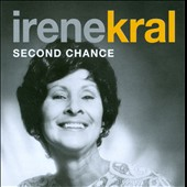 Irene Kral: Second Chance