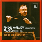 Rimsky-Korsakov: Russian Easter Overture; Franck: Symphony / Kondraschin