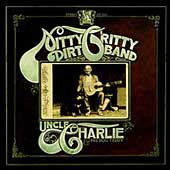 The Nitty Gritty Dirt Band: Uncle Charlie & His Dog Teddy [Remaster]