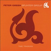 Peter Green Splinter Group: Time Traders