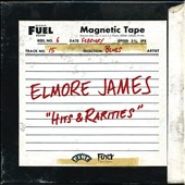 Elmore James: Hits & Rarities