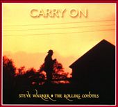 The Rolling Coyotes/Steve Warner: Carry On [Digipak] *