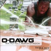 O-Dawg: Real Talk, Vol. 2: Weapon Of Wisdom