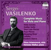 Sergei Vasilenko: Complete Music for Viola and Piano / Elena Artamonova, viola; Nicholas Walker, piano