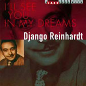 Django Reinhardt: I'll See You in My Dreams