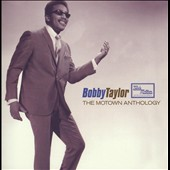 Bobby Taylor/Bobby Taylor & the Vancouvers: Motown Anthology *