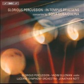 Glorious Percussion, In Tempus Praesens: Concertos by Sofia Gubaidulina