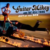 Guitar Mikey and the Real Thing: Out of the Box [Digipak]