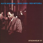 John Lewis/Putte Wickman/Red Mitchell: Stockholm '81 *