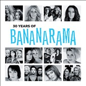 Bananarama: 30 Years of Bananarama
