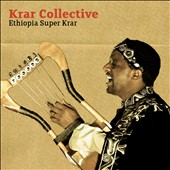 Krar Collective: Ethiopia Super Krar [Digipak]