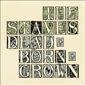 The Staves: Dead & Born & Grown *