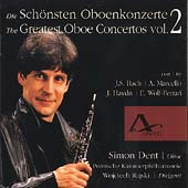 The Greatest Oboe Concertos Vol 2 - Bach, et al / Simon Dent