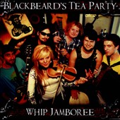 Blackbeard's Tea Party: Whip Jamboree