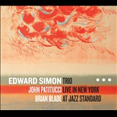 Edward Simon Trio (Piano): Trio Live in New York at Jazz Standard [Digipak]