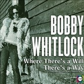 Bobby Whitlock (Keyboards): Where There's a Will There's a Way: The ABC-Dunhill Recordings [6/24] *