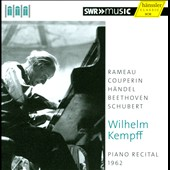 Piano Recital, 1962: Rameau, Couperin, Handel, Beethoven, Schubert / Wilhelm Kempff, piano