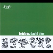 David Ake: Bridges [Digipak]