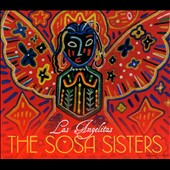 The Sosa Sisters: Las Angelitas [Digipak]