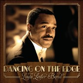 The Louis Lester Band: Dancing on the Edge